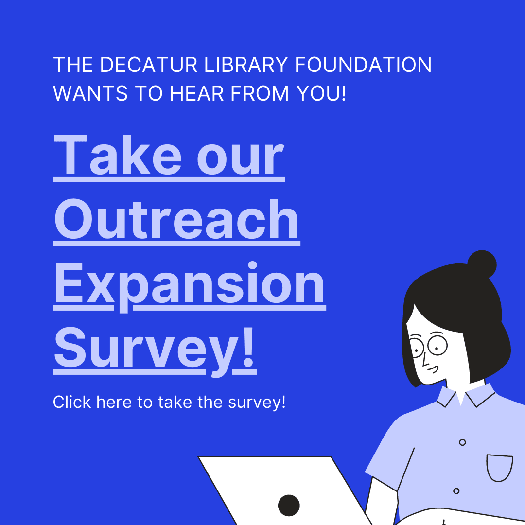 The Decatur Library Foundation wants to hear from you! (1)